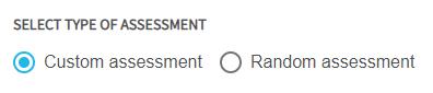 Random vs. Custom assessment